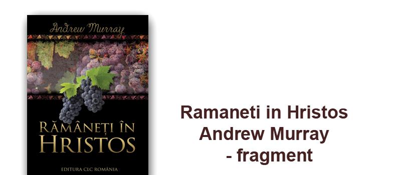 Ramaneti in Hristos de Andrew Murray - fragment