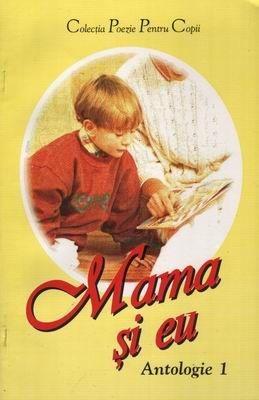 Mama şi eu (antologie poezii) (SC)