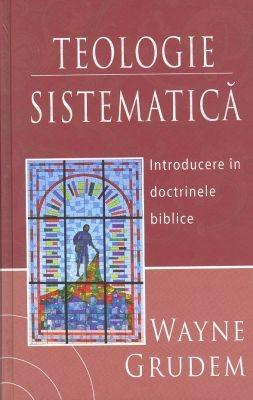 Teologie sistematică - Introducere în doctrinele biblice (Hardback)
