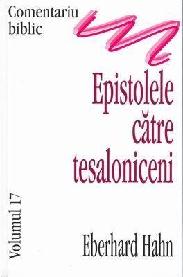 Comentariu Biblic, vol. 17 - Epistolele către Tesaloniceni (HB)