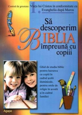 Să descoperim Biblia împreună cu copiii, vol 1 (SC)
