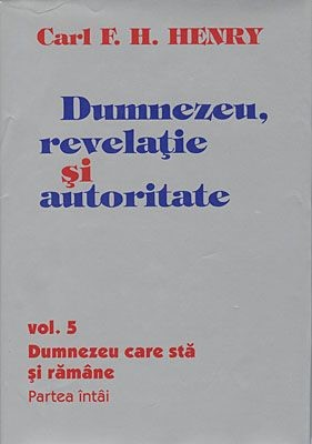 Dumnezeu, revelaţie şi autoritate, vol. 5 (HB+EC)