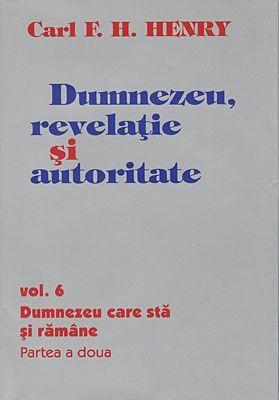 Dumnezeu, revelaţie şi autoritate, vol. 6 (HB+EC)