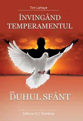 Învingând temperamentul prin Duhul Sfânt