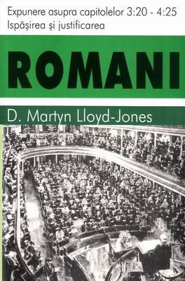 Romani, vol 3 - cap. 3:20 - 4:25 - Ispăşirea şi Justificarea (SC)