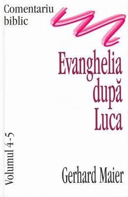 Comentariu Biblic, vol. 04-05 - Evanghelia după Luca (HB)