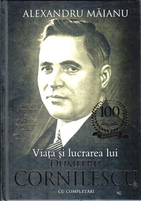 Viaţa şi lucrarea lui Dumitru Cornilescu - Ediție aniversară (SC)