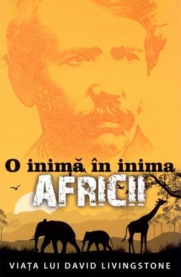 O inimă în inima Africii - Viaţa lui David Livingstone (SC)
