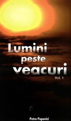 Lumini peste veacuri, vol. 1