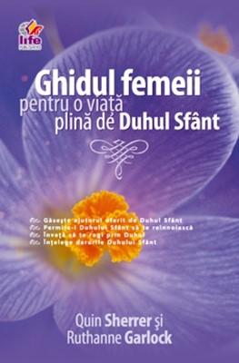 Ghidul femeii pentru o viaţă plină de Duhul Sfânt (SC)