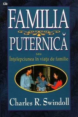 Familia puternică sau înţelepciunea în viaţa de familie (Paperback)