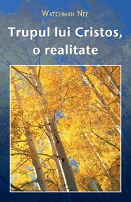 Trupul lui Cristos: o realitate (paperback)