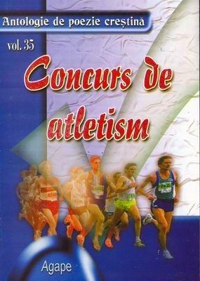 Concurs de atletism - Antologie de poezie creştină - vol. 35 (SC)
