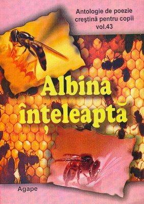 Albina înţeleaptă. Antologie de poezie creştină pentru copii vol. 43 (SC)