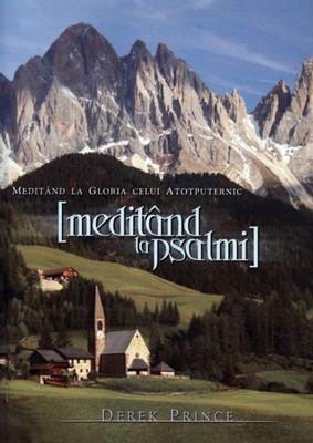 Meditând la Psalmi - Ediţia a III-a (Paperback)