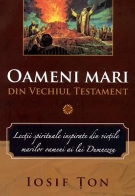 Oameni mari din Vechiul Testament vol. 1 (SC)