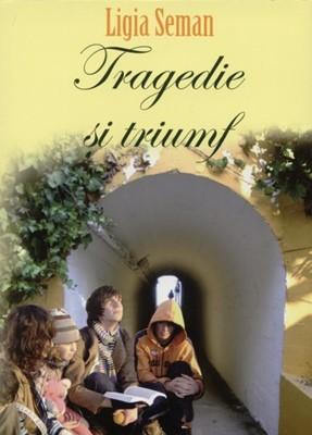 Tragedie şi triumf