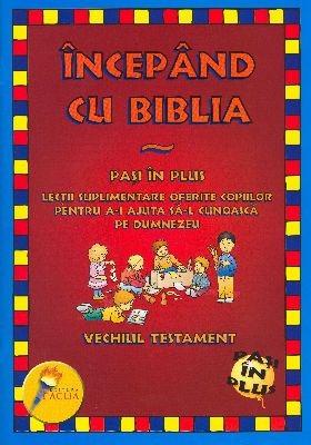 Începând cu Biblia - Paşi în plus - Vechiul Testament (SC)