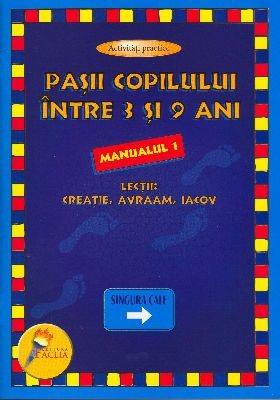Paşii copilului între 3 şi 9 ani - Manualul 1 - Activităţi practice