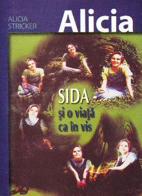 Alicia, SIDA şi o viaţă ca în vis (SC)