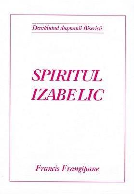 Spiritul Izabelic - Dezvăluind duşmanii Bisericii