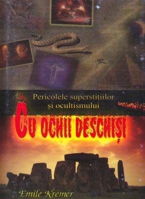 Cu ochii deschişi - Pericolele superstiţiilor şi ocultismului (SC)