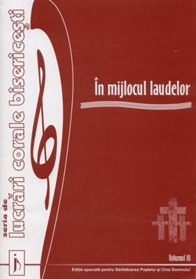 În mijlocul laudelor, vol. 3 Ediţie specială pentru Sărbătoarea Paştelui şi Cina Domnului (SC)