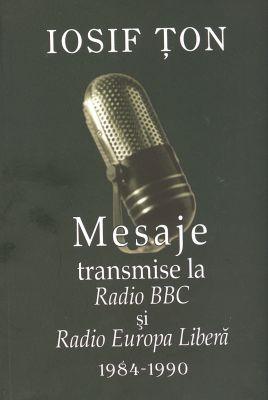 Mesaje transmise la Radio BBC şi Radio Europa Liberă (1984 - 1990) (SC)