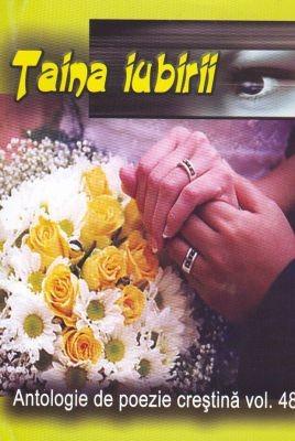 Taina iubirii - Antologie de poezie creştină - vol. 48
