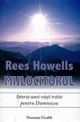 Rees Howells - Mijlocitorul (sc)