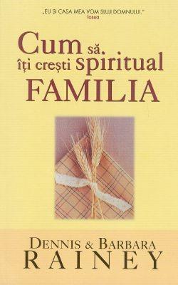 Cum să îţi creşti spiritual FAMILIA (SC)