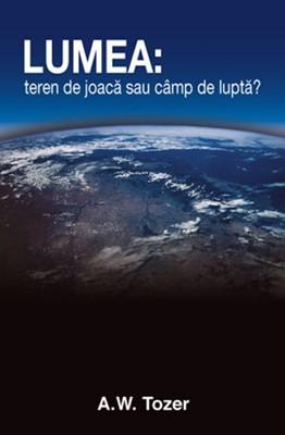 Lumea: teren de joacă sau câmp de luptă? (SC)