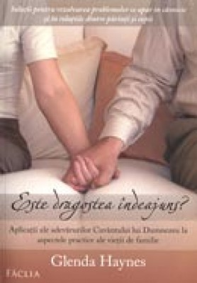 Este dragostea îndeajuns? Aplicaţii ale adevărurilor Cuvântului Lui Dumnezeu la aspectele practice ale vieţii de familie