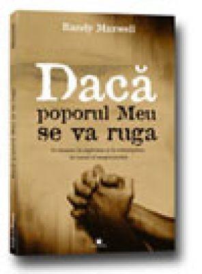 Dacă poporul Meu se va ruga - O chemare la rugăciune şi la redeşteptare, în ceasul al unsprezecelea (sc)