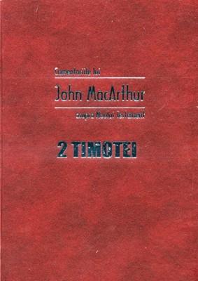 Comentariile lui John MacArthur asupra Noului Testament. 2 Timotei (cartonata)