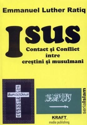 Isus - Contact şi conflict între creştini şi musulmani (sc)