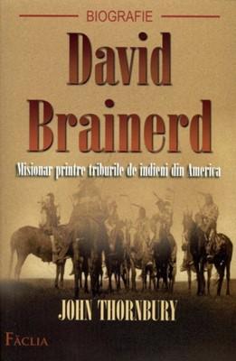 DAVID BRAINERD - Misionar printre triburile de indieni din America