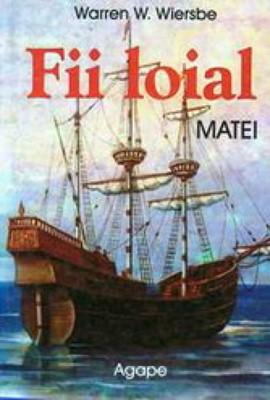 Fii loial: Matei (Paperback)