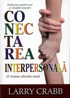 Conectarea interpersonală: Vindecare pentru noi și relațiile noastre (Paperback)