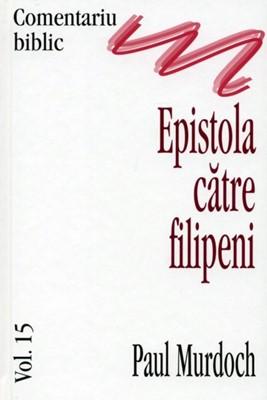 Comentariu Biblic, vol. 15 - Epistola catre Filipeni