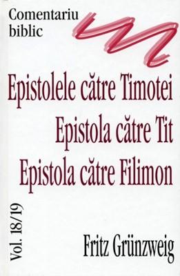 Comentariu biblic, vol. 18-19 - Epistolele catre Timotei, Epistola catre Tit, Epistola catre Filimon (cartonata)