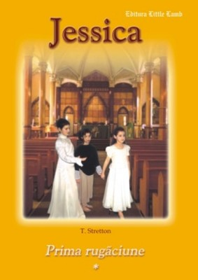 Jessica - Prima rugăciune, vol. 1