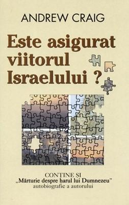 Este asigurat viitorul Israelului ?