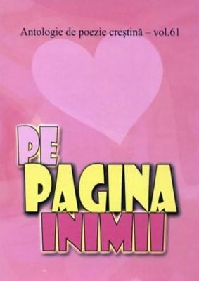 Pe pagina inimii - Antologie de poezie creştină - vol. 61