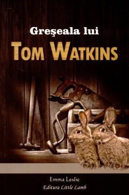 Greşeala lui Tom Watkins