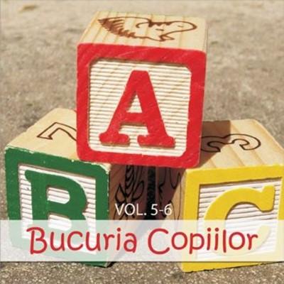 Bucuria copiilor - vol. 5 şi vol. 6 (CD Audio)