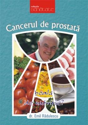 Cancerul de prostată. O boală de nutriţie?