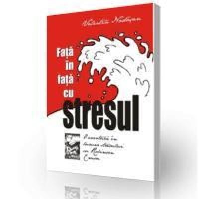 Faţă în faţă cu stresul