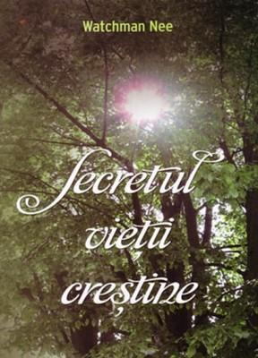 Secretul vieţii creştine