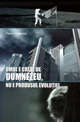 Omul e creat de Dumnezeu, nu e produsul evoluţiei